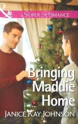 Bringing Maddie Home by Janice Kay Johnson