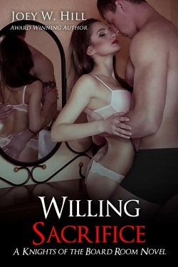 Willing Sacrifice (Knights of the Board Room 6) by Joey W. Hill