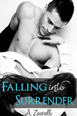Falling into Surrender (Falling 3) by A. Zavarelli