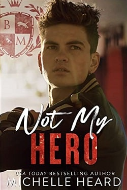 Not My Hero by Michelle Heard