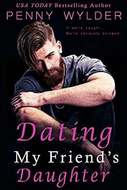 Dating My Friend's Daughter by Penny Wylder
