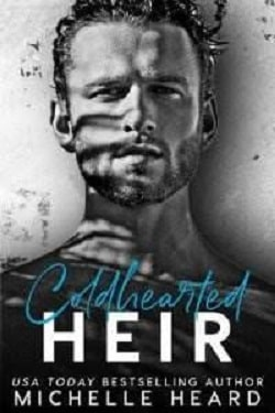 Coldhearted Heir (The Heirs 1) by Michelle Heard