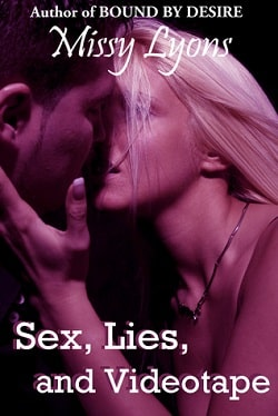 Sex, Lies, and Videotape (Club Desire 2) by Missy Lyons