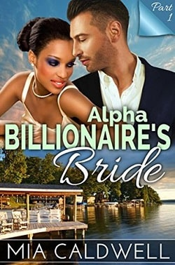 Alpha Billionaire's Bride - Part 1 by Mia Caldwell