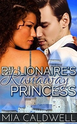 Billionaire's Runaway Princess by Mia Caldwell