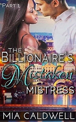 The Billionaire's Mistaken Mistress - Part 1 by Mia Caldwell