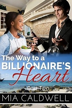 The Way to a Billionaire's Heart - Part 2 by Mia Caldwell