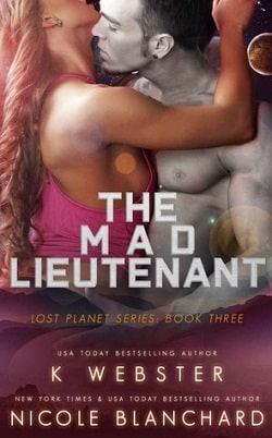 The Mad Lieutenant (The Lost Planet 3) by K. Webster