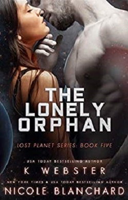 The Lonely Orphan (The Lost Planet 5) by K. Webster