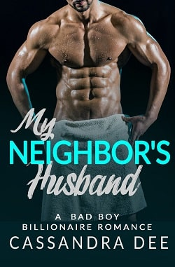 My Neighbor's Husband by Cassandra Dee