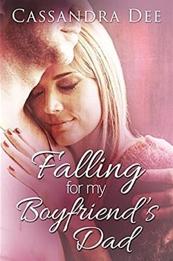 Falling for My Boyfriend's Dad by Cassandra Dee