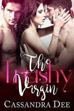 The Trashy Virgin: A Menage Romance by Cassandra Dee