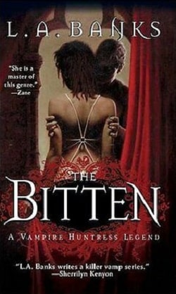 The Bitten (Vampire Huntress Legend 4) by L.A. Banks
