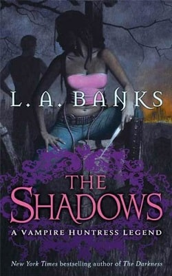 The Shadows (Vampire Huntress Legend 11) by L.A. Banks