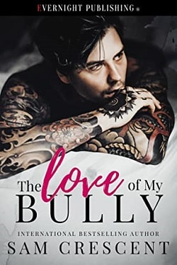 The Love of My Bully by Sam Crescent