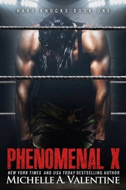 Phenomenal X (Hard Knocks 1) by Michelle A. Valentine