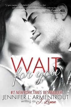 Wait for You (Wait for You 1) by Jennifer L. Armentrout