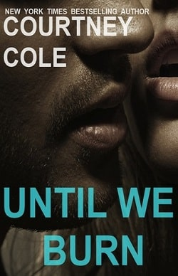 Until We Burn (Beautifully Broken 2.5) by Courtney Cole