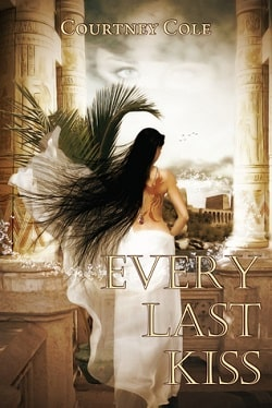 Every Last Kiss (The Bloodstone Saga 1) by Courtney Cole