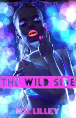 The Wild Side (The Wild Side 1) by R.K. Lilley