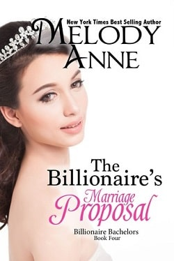 The Billionaire's Marriage Proposal (Billionaire Bachelors 4) by Melody Anne