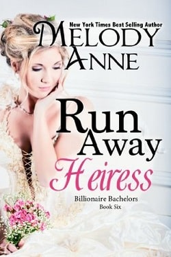 Runaway Heiress (Billionaire Bachelors 6) by Melody Anne