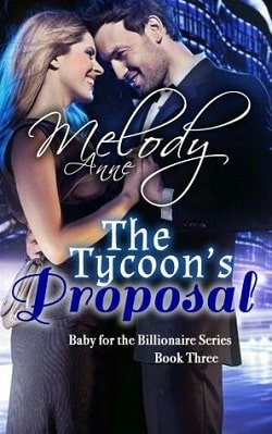 The Tycoon's Proposal (Baby for the Billionaire 3) by Melody Anne
