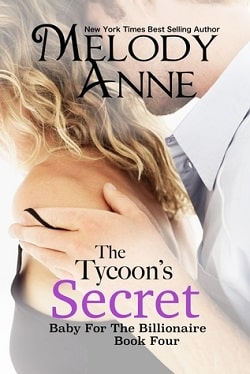 The Tycoon's Secret (Baby for the Billionaire 4) by Melody Anne