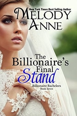 The Billionaire's Final Stand (Billionaire Bachelors 7) by Melody Anne