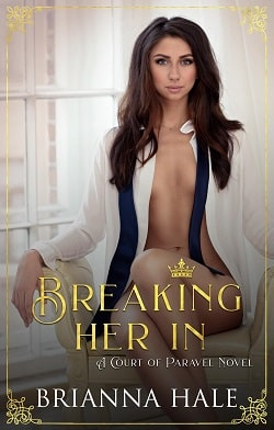 Breaking Her In (Court of Paravel 2) by Brianna Hale