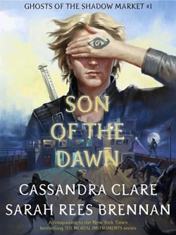 Son of the Dawn (Ghosts of the Shadow Market 1) by Cassandra Clare