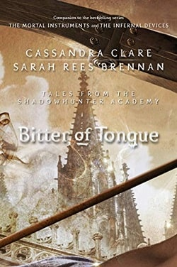 Bitter of Tongue (Tales from Shadowhunter Academy 7) by Cassandra Clare