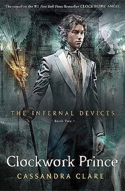 Clockwork Prince (The Infernal Devices 2) by Cassandra Clare