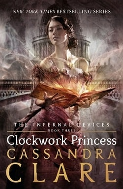 Clockwork Princess (The Infernal Devices 3) by Cassandra Clare