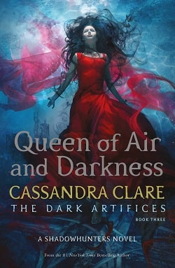 Queen of Air and Darkness (The Dark Artifices 3) by Cassandra Clare