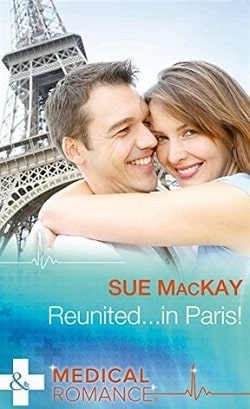 Reunited...in Paris! by Sue MacKay