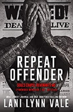 Repeat Offender (Souls Chapel Revenants MC 1) by Lani Lynn Vale