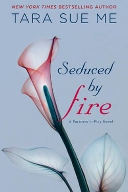 Seduced By Fire (The Submissive 4) by Tara Sue Me