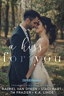 A Kiss For You by Rachel Van Dyken, T.M. Frazier, K.A. Linde