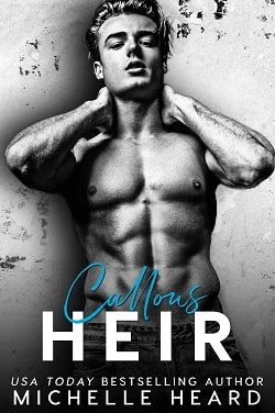 Callous Heir (The Heirs 5) by Michelle Heard