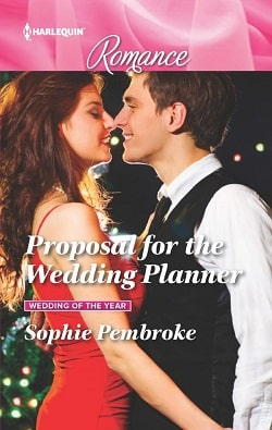 Proposal for the Wedding Planner by Sophie Pembroke