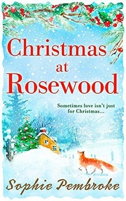 Christmas at Rosewood by Sophie Pembroke