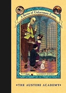 The Austere Academy (A Series of Unfortunate Events 5) by Lemony Snicket
