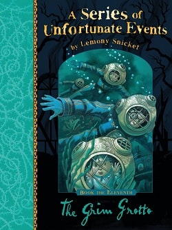 The Grim Grotto (A Series of Unfortunate Events 11) by Lemony Snicket